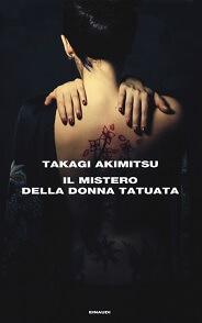 Il mistero della donna tatuata, libro di Takagi Akimitsu
