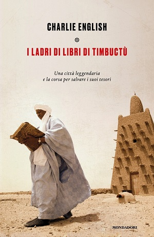 I ladri di libri di Timbuctu. Libro su uno dei siti archeologici più misteriosi al mondo