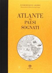 Libro sulle mappe: L'atlante dei paesi sognati