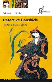 Detective Hanshichi, libro che immerge nelle atmosfere dell'ultimo Giappone feudale