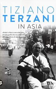 In Asia di Terzani, uno dei più bei reportage ambientati in Asia