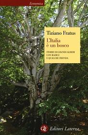 L'Italia è un bosco: guida di viaggio ed esplorazione alla natura d'Italia