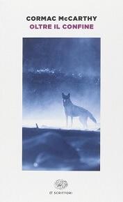 Oltre il confine, uno dei più bei romanzi sulla natura selvaggia