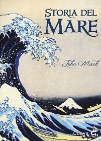 Storia del mare, libro di John Mack
