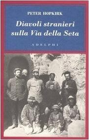 Diavoli stranieri sulla via della seta. Libro di Peter Hopkirk