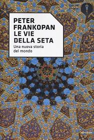 Le vie della seta, libro di Peter Frankopan