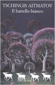 Il battello bianco, libro di Cingiz Ajtmatov