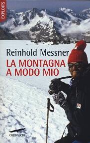 La montagna a modo mio, libro di Reinhold Messner