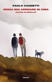 Senza mai arrivare in cima, libro sulla montagna scritto da Paolo Cognetti