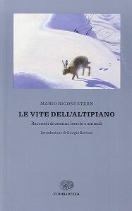 Le vite dell'Altipiano, un libro sulla montagna di Mario Rigoni Stern