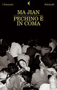 Pechino è in coma, libro di Ma Jian (narrativa cinese)