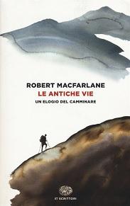 Le antiche vie, di Robert Macfarlane