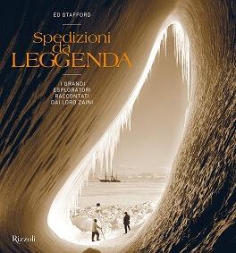 Spedizioni da leggenda, libro del viaggiatore esploratore Ed Stafford