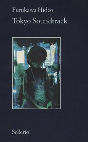 Tokyo Soundtrack, romanzo distopico dell'autore giapponese Hideo Furukawa